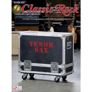 Classic Rock, Tenor Sax [With CD (Audio)]