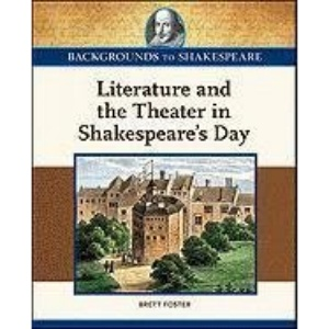 Literature and the Theater in Shakespeare's Day (Backgrounds to Shakespeare)