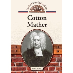 Cotton Mather (Leaders of the Colonial Era)