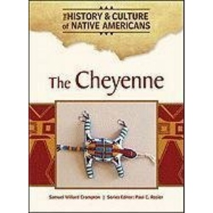 The Cheyenne (History and Culture of Native Americans) (History & Culture of Native Americans)