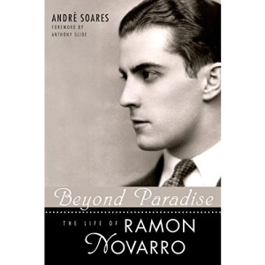 Beyond Paradise: The Life of Ramon Novarro (Hollywood Legends)