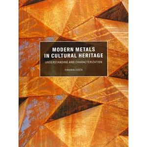 Modern Metals in Cultural Heritage – Understanding and Characterization (BIBLIOTHECA PAEDIATRICA REF KARGER)