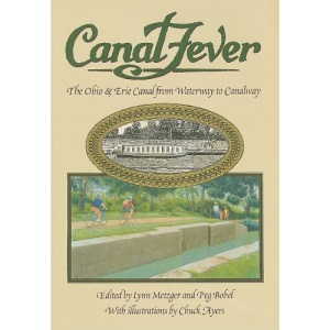 Canal Fever: The Ohio and Erie Canal, from Waterway to Canalway