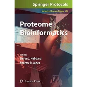 Proteome Bioinformatics: 604 (Methods in Molecular Biology)
