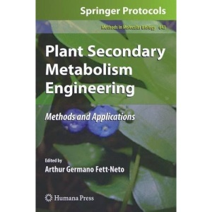 Plant Secondary Metabolism Engineering: Methods and Applications: 643 (Methods in Molecular Biology)