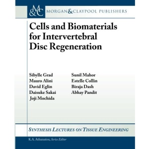 Cells and Biomaterials for Intervertebral Disc Regeneration (Synthesis Series on Tissue Engineering)