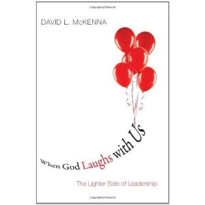 When God Laughs with Us: The Lighter Side of Leadership