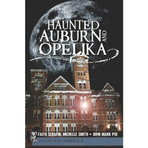 Haunted Auburn and Opelika (Haunted America)