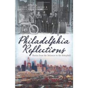 Philadelphia Reflections: Memories of the Keystone State