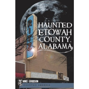 Haunted Etowah County, Alabama (Haunted America)