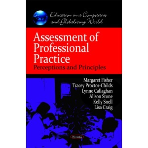 Assessment of Professional Practice: Perceptions & Principles (Education in a Competitive and Globalizing World)