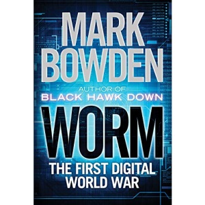 Worm: The Story of the First Digital World War