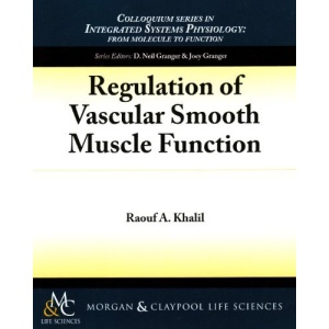 Regulation of Vascular Smooth Muscle Function: 2 (Colloquium Series on Integrated Systems Physiology: From Molecule to Function)
