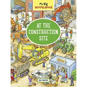 My Big Wimmelbook - At the Construction Site (My Big Wimmelbooks): 1