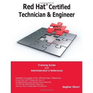 Red Hat® Certified Technician & Engineer (RHCT and RHCE) Training Guide and Administrator's Reference