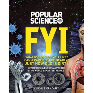 FYI (popular Science): 229 Curious Questions Answered by the World's Smartest People