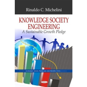 Knowledge Society Engineering: The Sustainability Growth Pledge (Economic Issues, Problems and Perspectives)