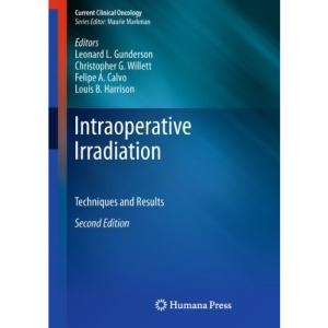Intraoperative Irradiation: Techniques and Results (Current Clinical Oncology)