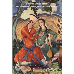 Sacred Sexuality: The Perfumed Garden of the Shaykh Nefwazi