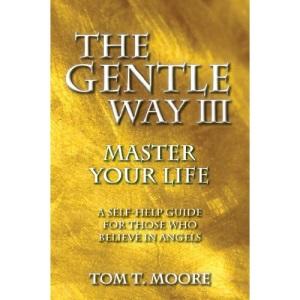 The Gentle Way III: Master Your Life: 3