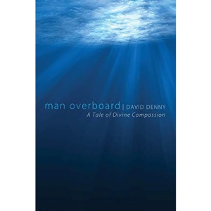 Man Overboard: A Tale of Divine Compassion