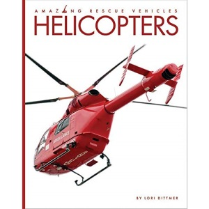 Helicopters (Amazing Rescue Vehicles)