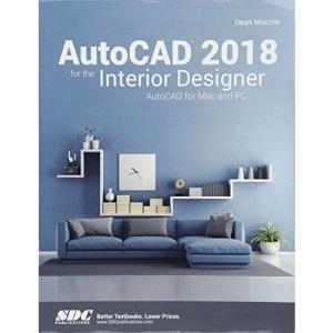 AutoCAD 2018 for the Interior Designer