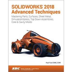 SOLIDWORKS 2018 Advanced Techniques