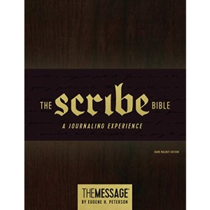 Scribe Bible, The: Featuring the Message by Eugene H. Peterson
