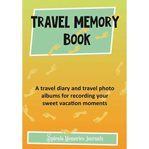 Travel Memory Book: A Travel Diary and Travel Photo Albums for Recording Your Sweet Vacation Moments