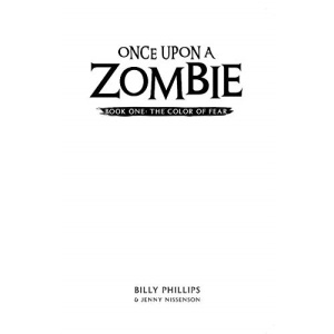 Once Upon a Zombie: Book One: The Color of Fear: Volume 1