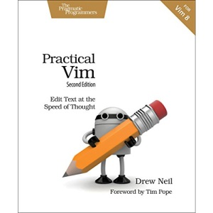 Practical Vim, Second Edition: Edit Text at the Speed of Thought