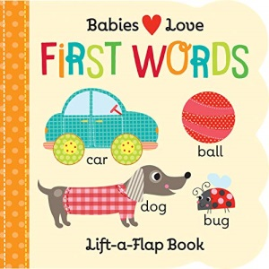 Babies Love: First Words (Fun Children's Interactive Lift a Flap Board Book for Ages 0 and Up)