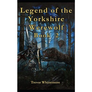 Legend of Yorkshire Werewolf BOOK 2: BOOK 2