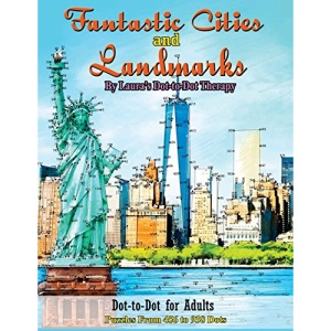 Fantastic Cities and Landmarks Dot-to-Dot for Adults: Puzzles from 456 to 938 Dots: Volume 18 (Fun Dot to Dot for Adults)