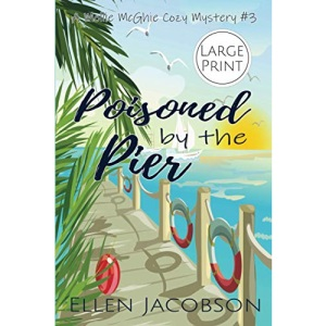 Poisoned by the Pier: Large Print Edition: 3 (A Mollie McGhie Cozy Sailing Mystery - Large Print)