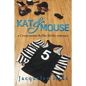 Kat & Mouse: a Crosscannon Roller Derby romance: 1 (CRD)