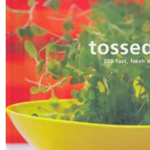 Tossed: 200 Fast, Fresh and Fabulous Salads (Retro series) (Murdoch Salads)