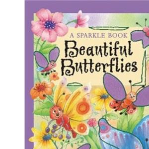 Beautiful Butterflies (Sparkle Bugs Adventure)