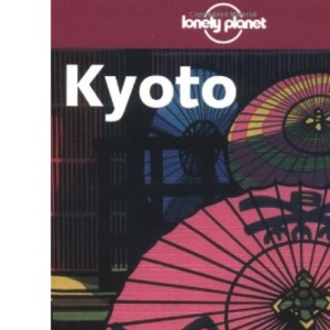 Kyoto (Lonely Planet Regional Guides)