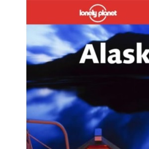 Alaska (Lonely Planet Travel Guides)