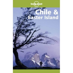Chile and Easter Island (Lonely Planet Travel Guides)