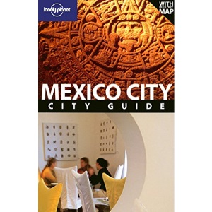 Mexico City (Lonely Planet City Guide)