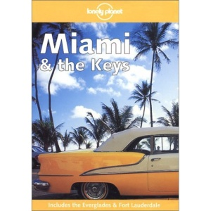 Miami and the Florida Keys (Lonely Planet Regional Guides)