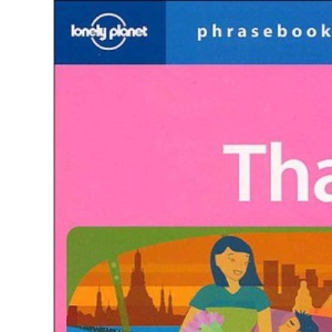 Thai Phrasebook (Lonely Planet Phrasebook)