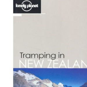 Tramping in New Zealand (Lonely Planet Walking Guides)