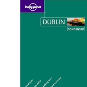 Dublin (Lonely Planet Condensed Guides)