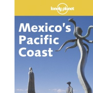 Pacific Mexico (Lonely Planet)