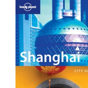 Shanghai (Lonely Planet Regional Guides)