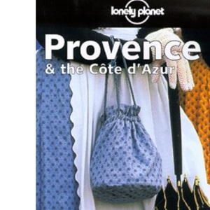 Provence and the Cote D'Azur (Lonely Planet Travel Guides)